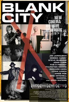 Blank City poster, screened as a work-in-progress during the 2009 Tribeca Film Festival