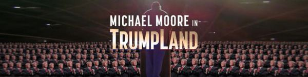Michael Moore In TrumpLand