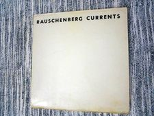 Robert Rauschenberg's Currents: collection Ed Bahlman