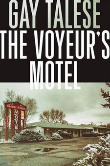 "Gay Talese on The Voyeur's Motel: ""I hate unsourced material. My readers have to know where I get my information."""