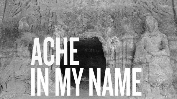 Ache In My Name