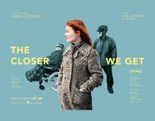 The Closer We Get poster