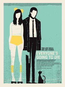 Everyone's Going To Die - poster